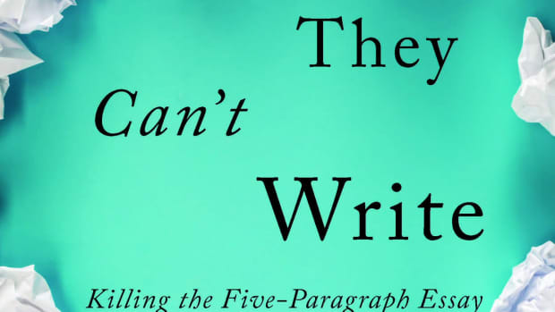 Why They Can't Write: Killing the Five-Paragraph Essay and Other Necessities.