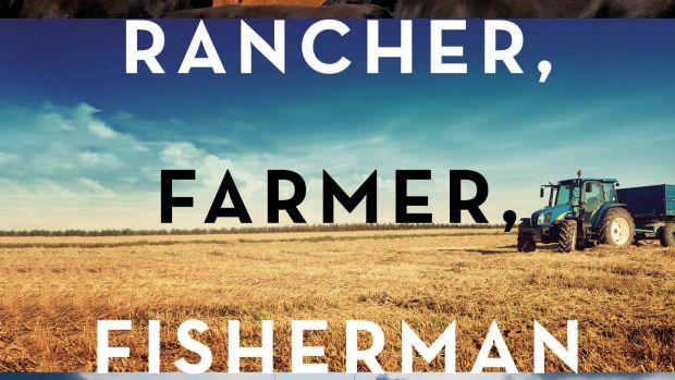 Rancher, Farmer, Fisherman.
