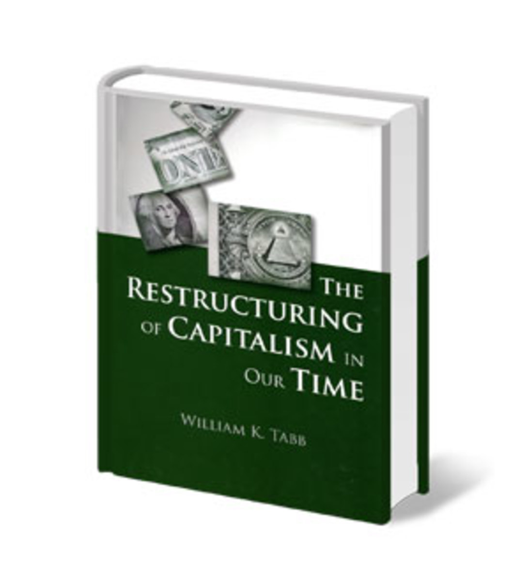 """The Restructuring of Capitalism in Our Time"" by William K. Tabb, Columbia University Press, 2012, $35"
