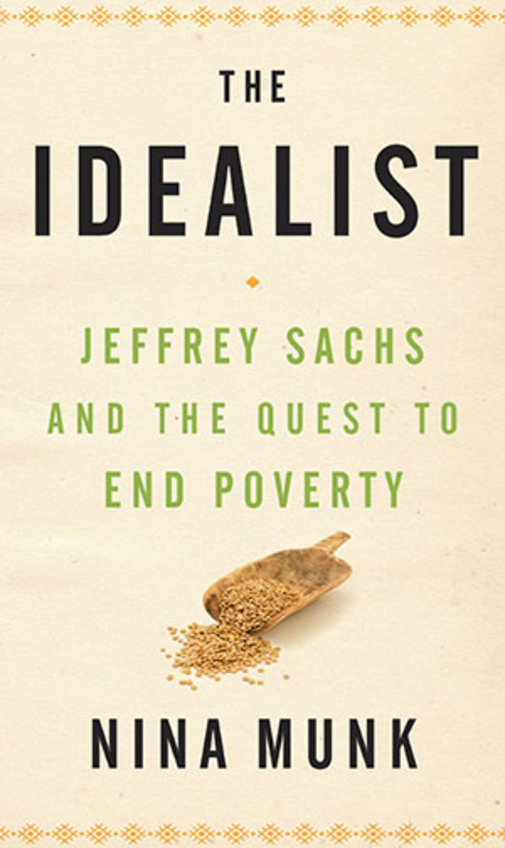 The Idealist: Jeffrey Sachs and the Quest to End Poverty.