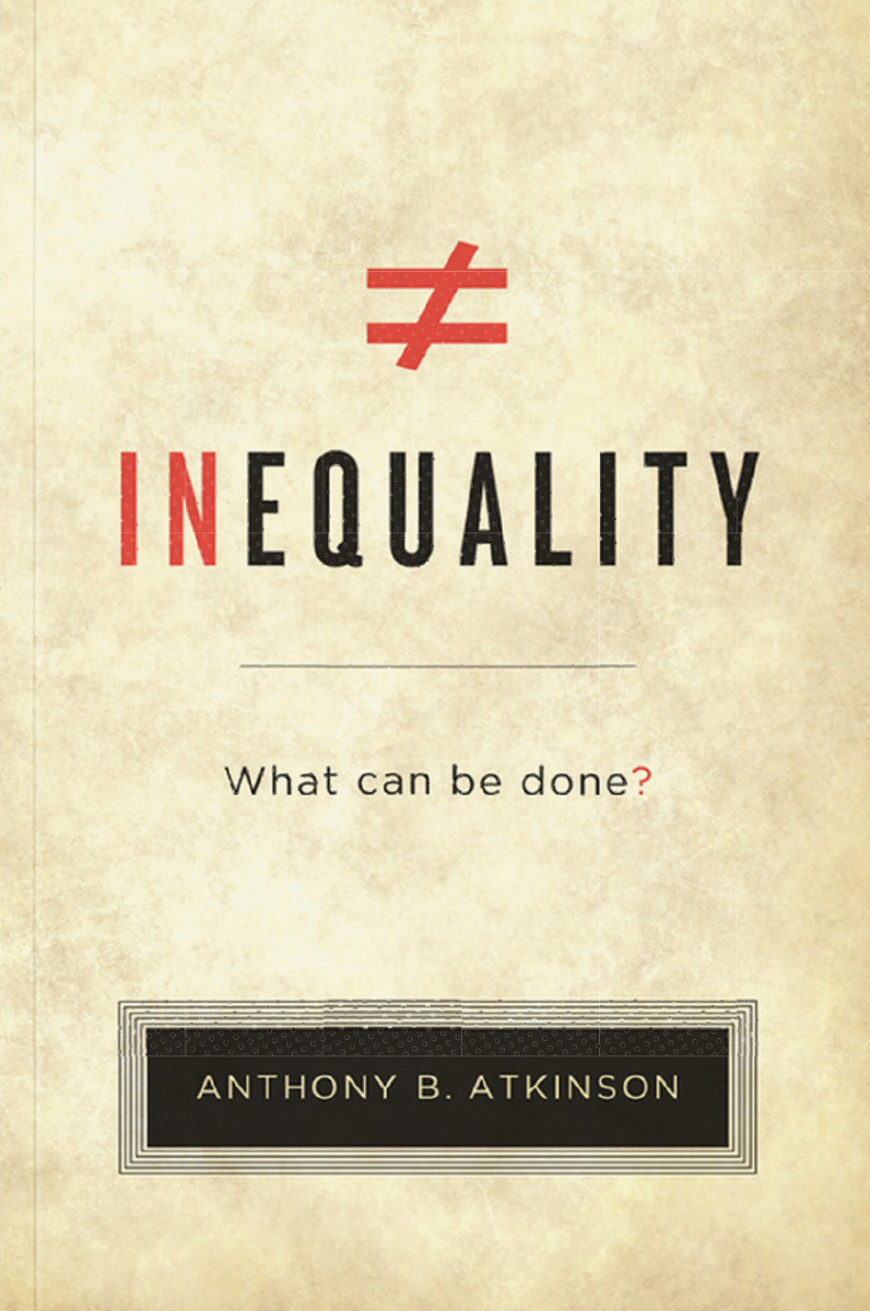 Inequality: What Can Be Done? (Photo: Harvard University Press)