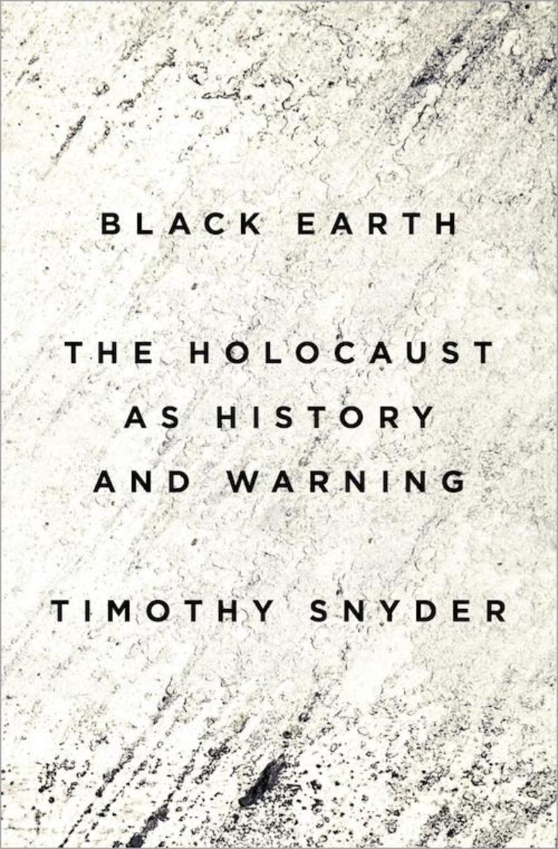 Black Earth: The Holocaust as History and Warning. (Photo: Tim Duggan Books)