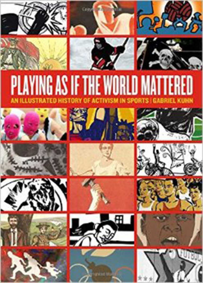 Playing as If the World Mattered: An Illustrated History of Activism in Sports. (Photo: PM Press)