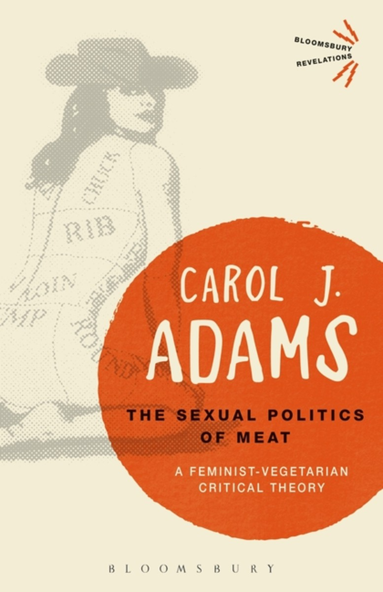 The Sexual Politics of Meat: A Feminist-Vegetarian Critical Theory. (Photo: Bloomsbury)