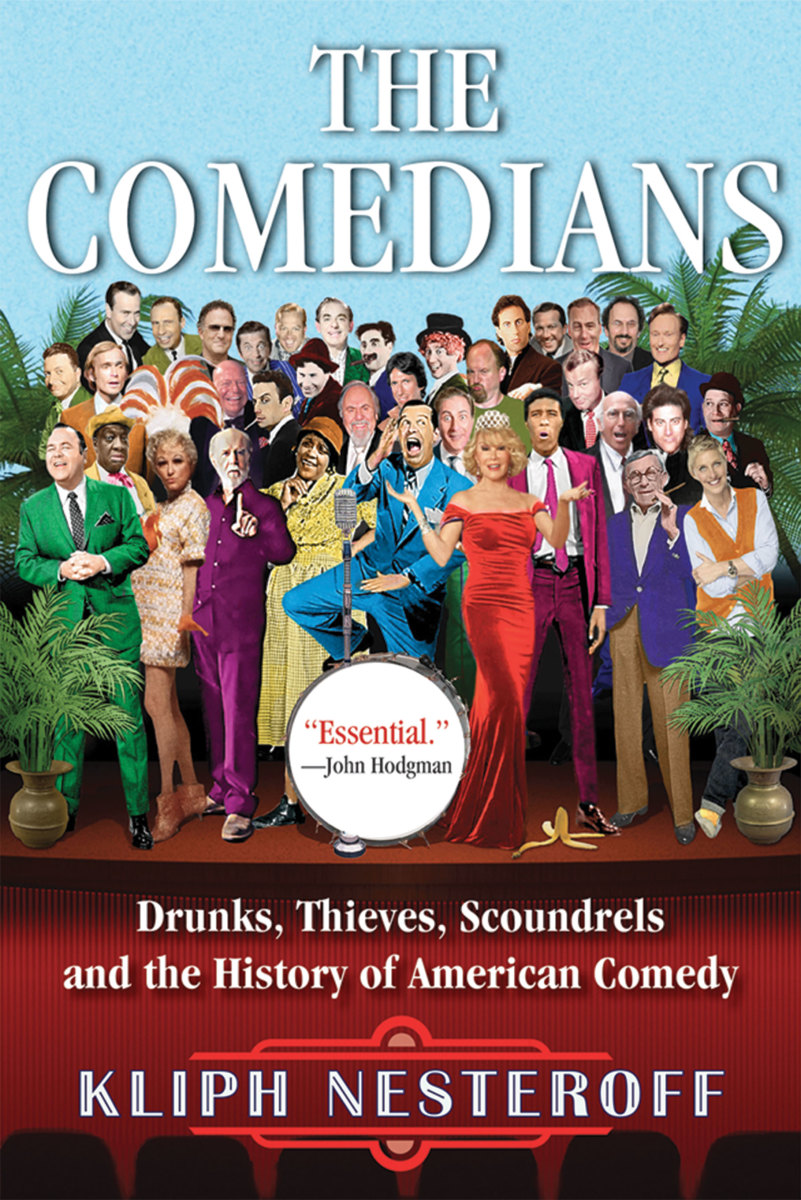 The Comedians: Drunks, Thieves, Scoundrels and the History of American Comedy. (Photo: Grove Atlantic)
