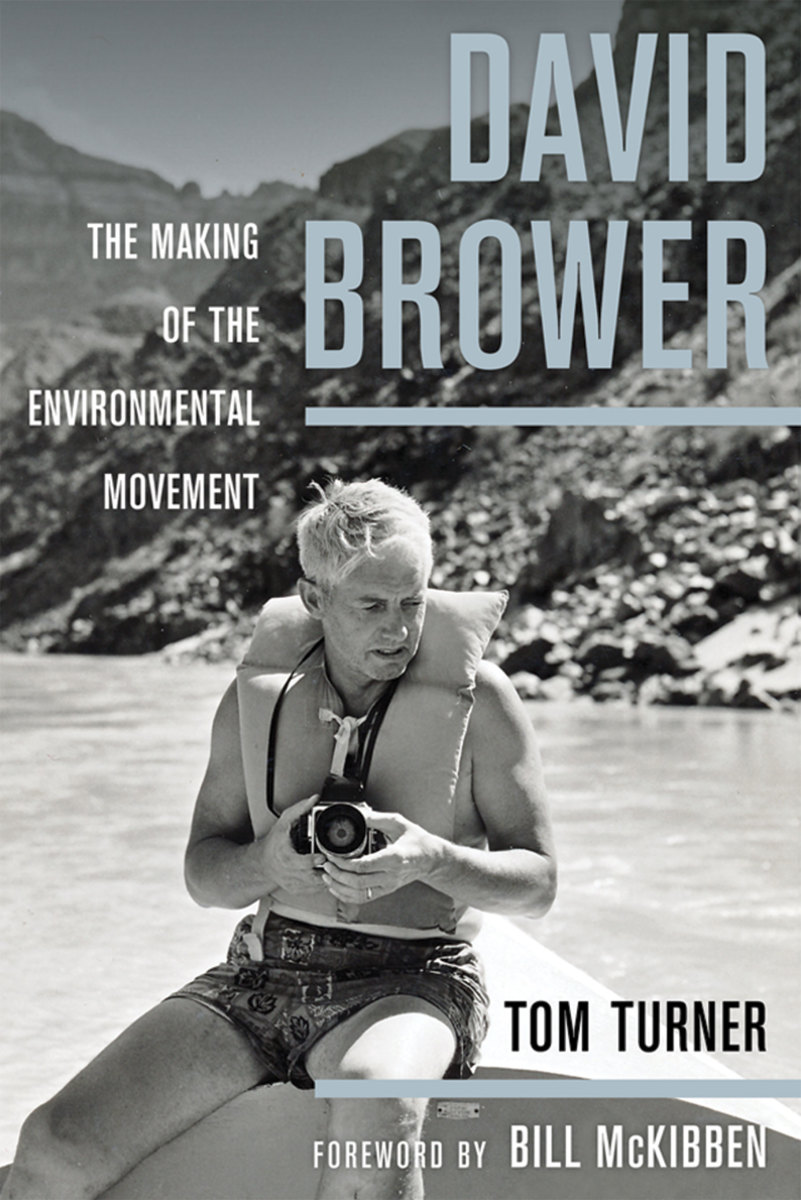 David Brower: The Making of the Environmental Movement. (Photo: University of California Press)