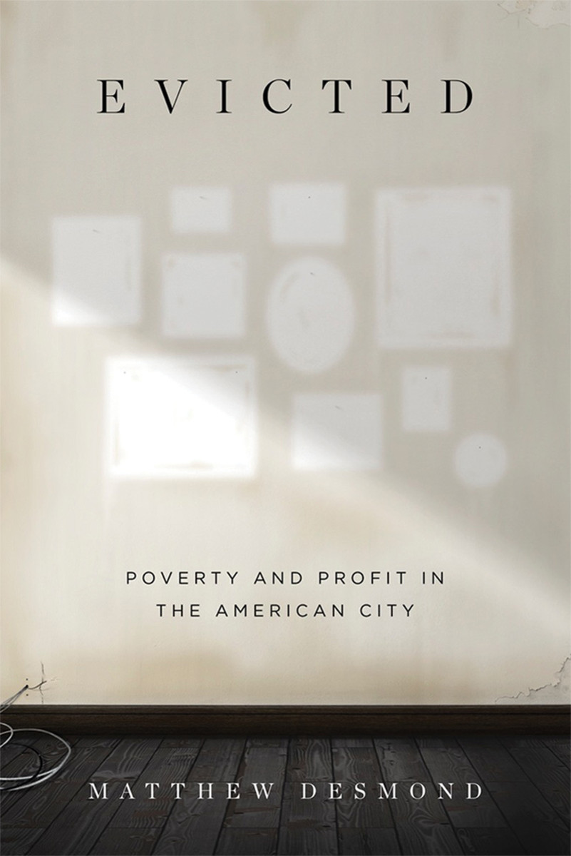 Evicted: Poverty and Profit in the American City. (Photo: Courtesy of Crown)