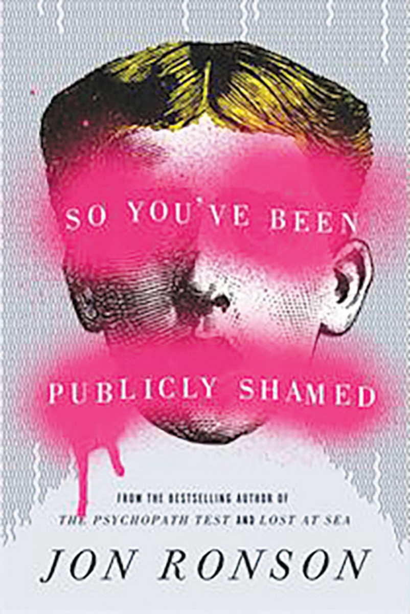 So You've Been Publicly Shamed, Jon Ronson. (Photo: Riverhead Books)