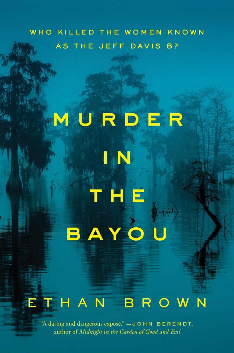 Murder in the Bayou: Who Killed the Women Known as the Jeff Davis 8? (Photo: Simon & Schuster)