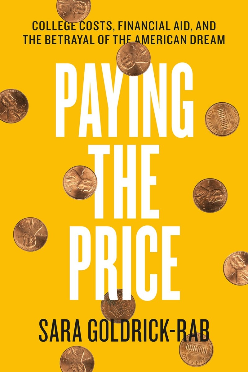 Paying the Price: College Costs, Financial Aid, and the Betrayal of the American Dream.