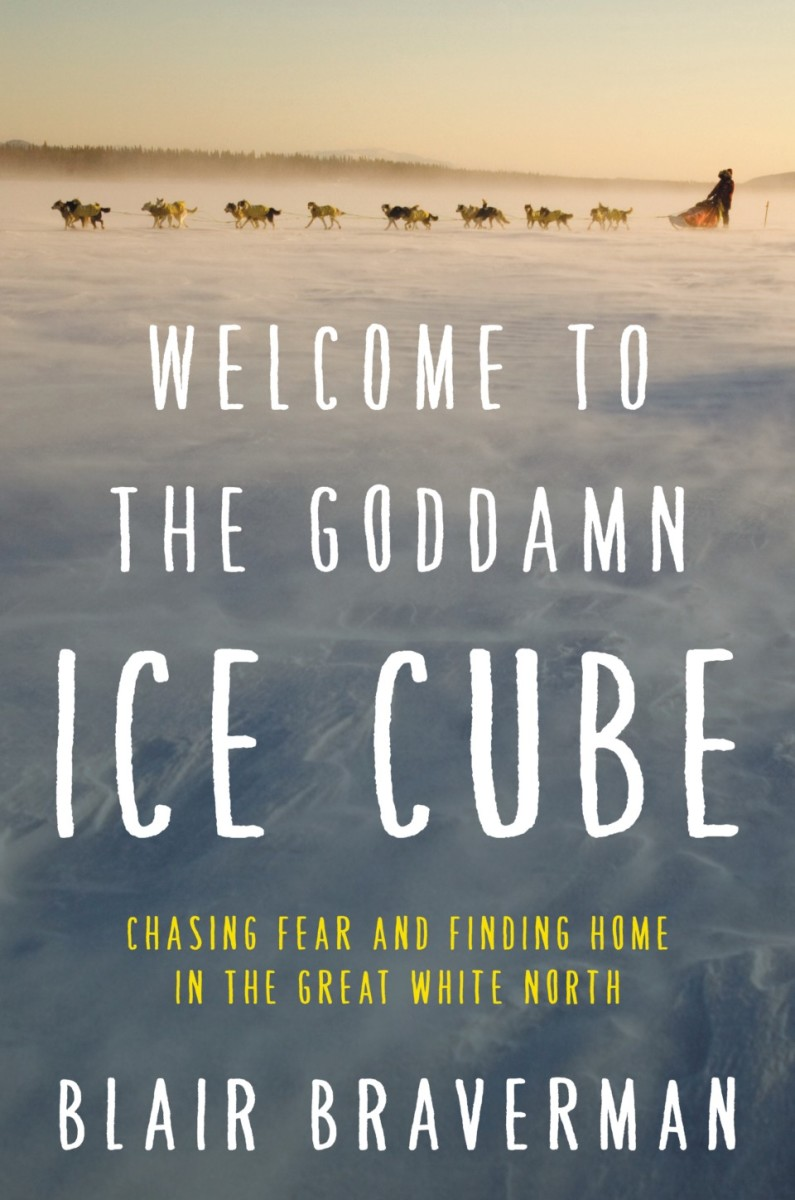 Welcome to the Goddamn Ice Cube: Chasing Fear and Finding Home in the Great White North.