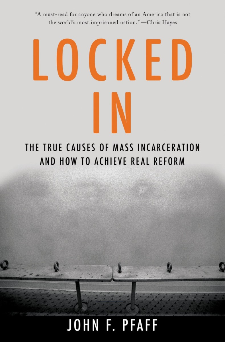 Locked In: The True Causes of Mass Incarceration and How to Achieve Real Reform.
