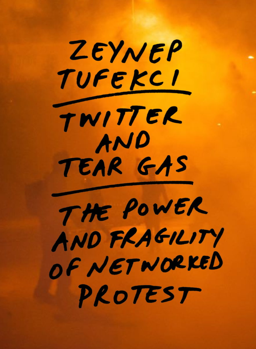 Twitter and Tear Gas: The Power and Fragility of Networked Protest.