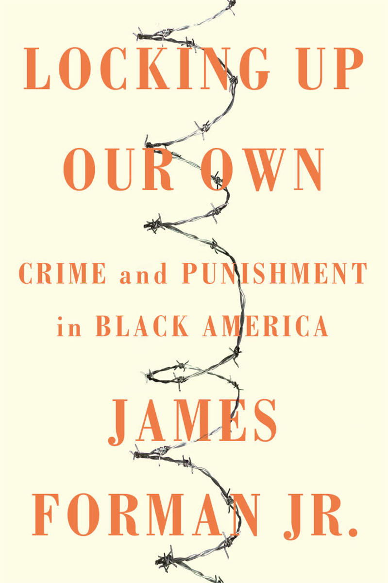 Locking Up Our Own: Crime and Punishment in Black America.