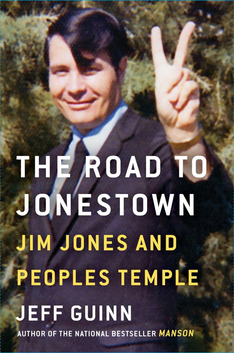 The Road to Jonestown: Jim Jones and Peoples Temple.