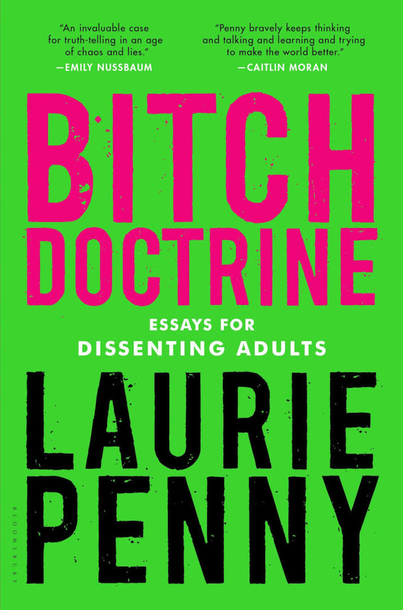 Bitch Doctrine: Essays for Dissenting Adults.
