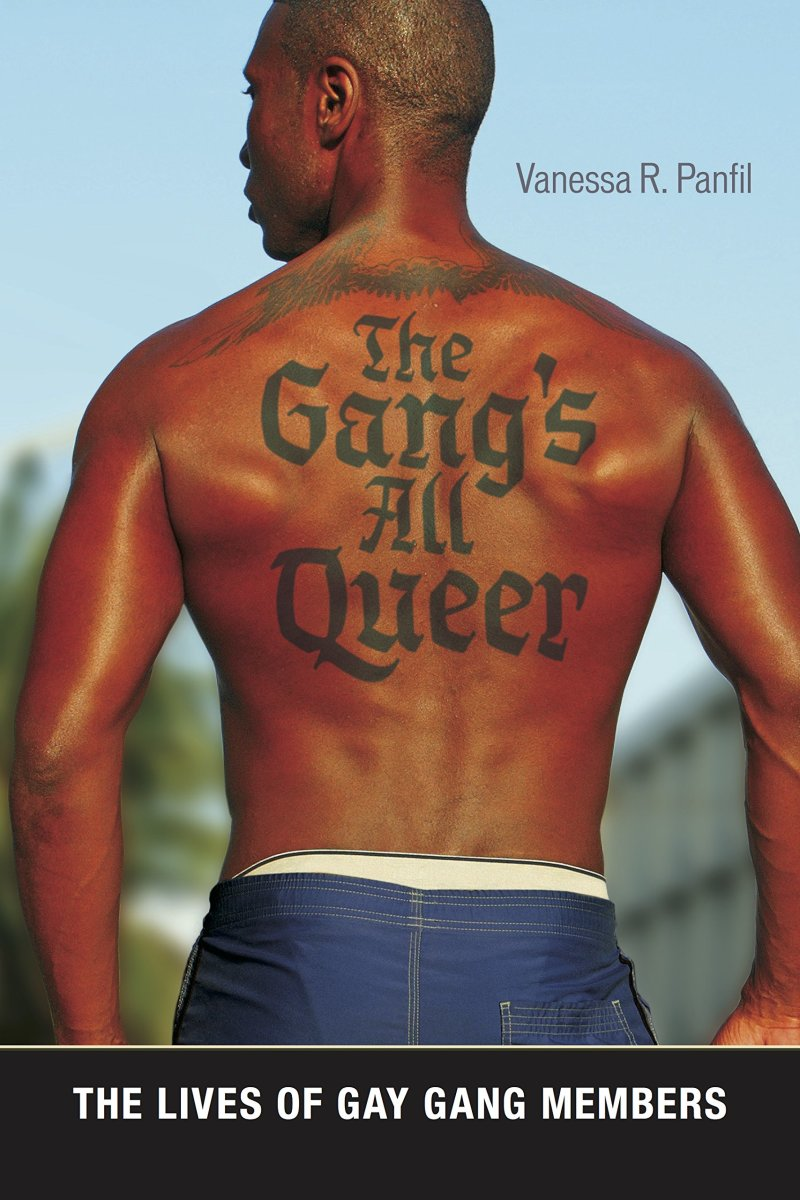 The Gang's All Queer: The Lives of Gay Gang Members.