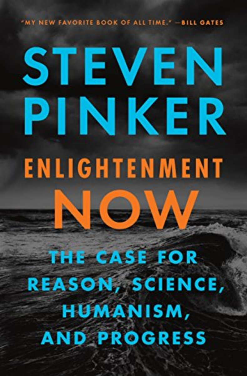 Enlightenment Now: The Case for Reason, Science, Humanism, and Progress.