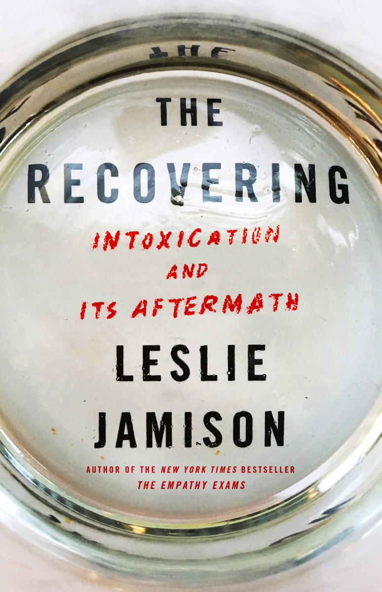 The Recovering: Intoxication and Its Aftermath.
