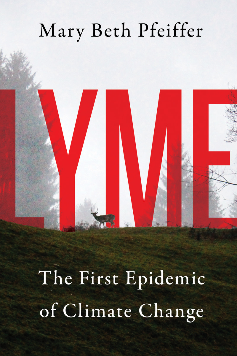 Lyme: The First Epidemic of Climate Change.