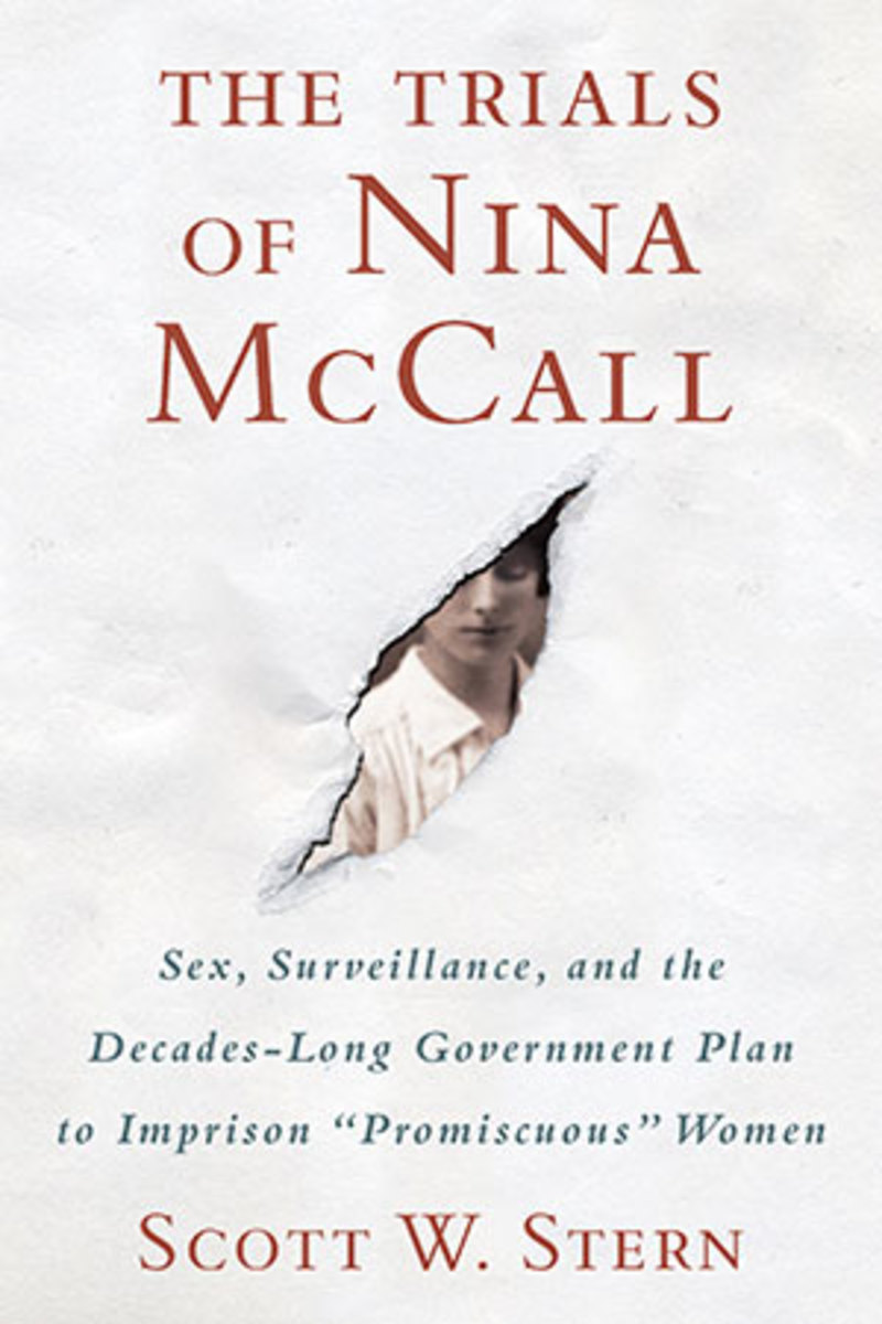 "The Trials of Nina McCall: Sex, Surveillance, and the Decades-Long Government Plan to Imprison ""Promiscuous"" Women."