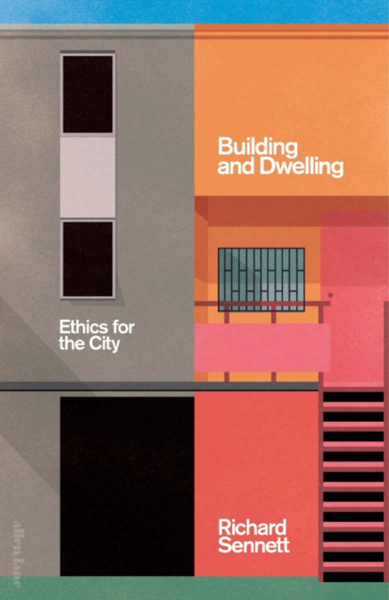 Building and Dwelling: Ethics for the City.