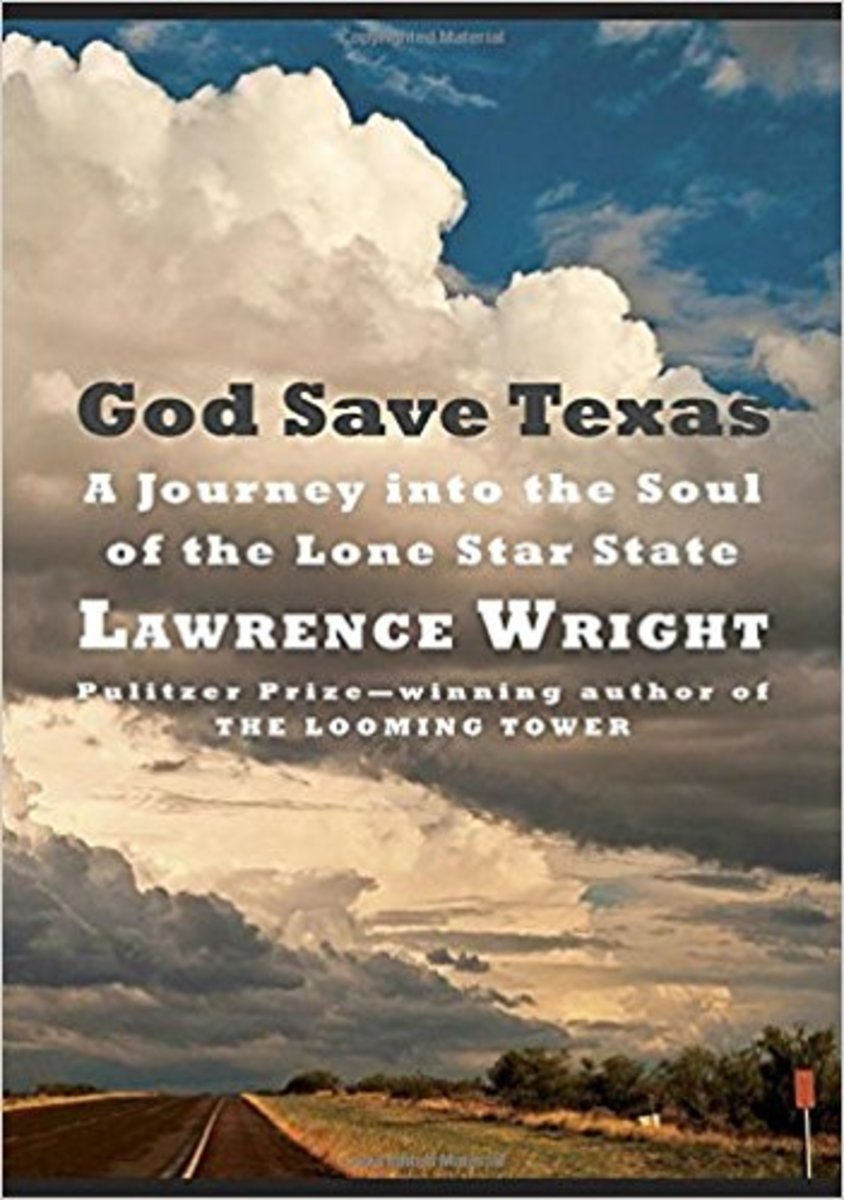 God Save Texas: A Journey Into the Soul of the Lone Star State.