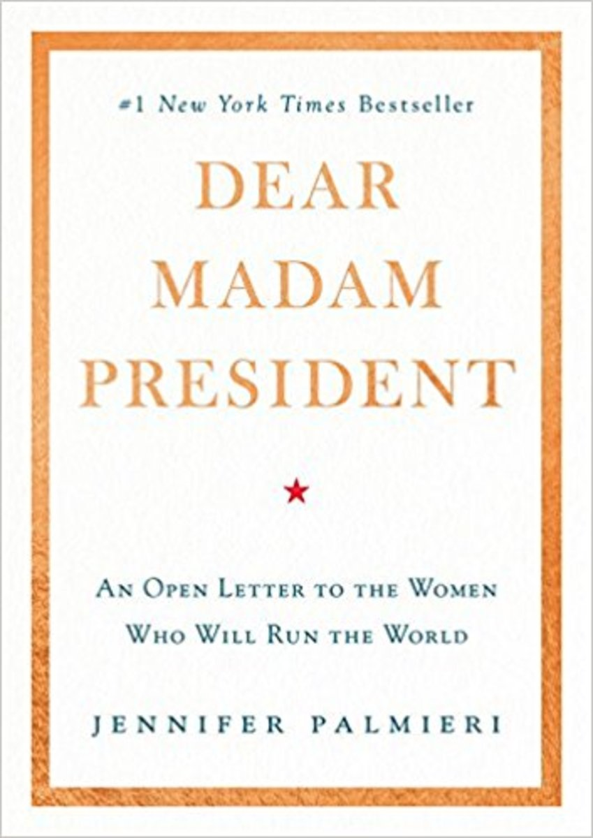 Dear Madam President: An Open Letter to the Women Who Will Run the World.