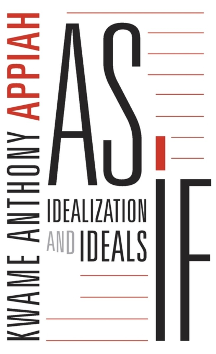 As If: Idealization and Ideals.