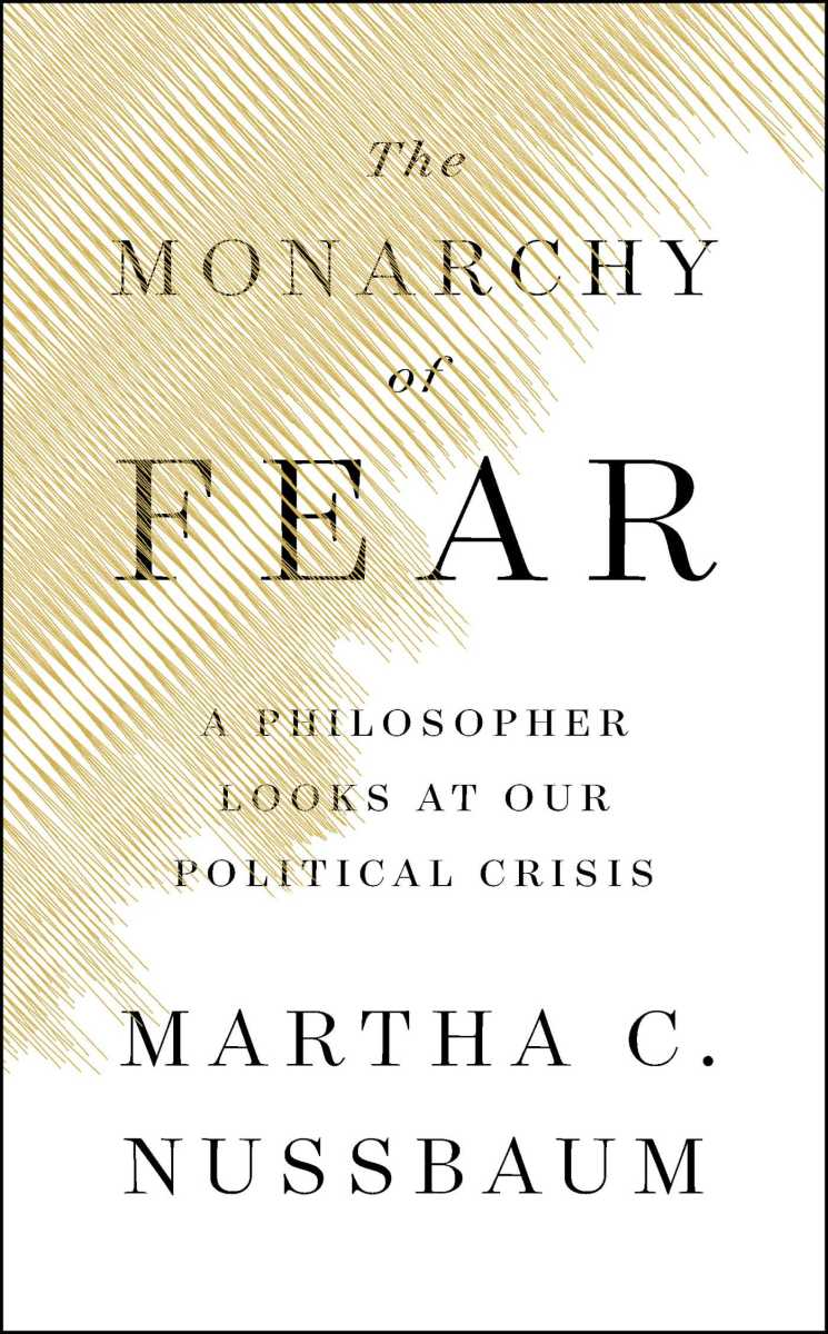The Monarchy of Fear: A Philosopher Looks at Our Political Crisis.