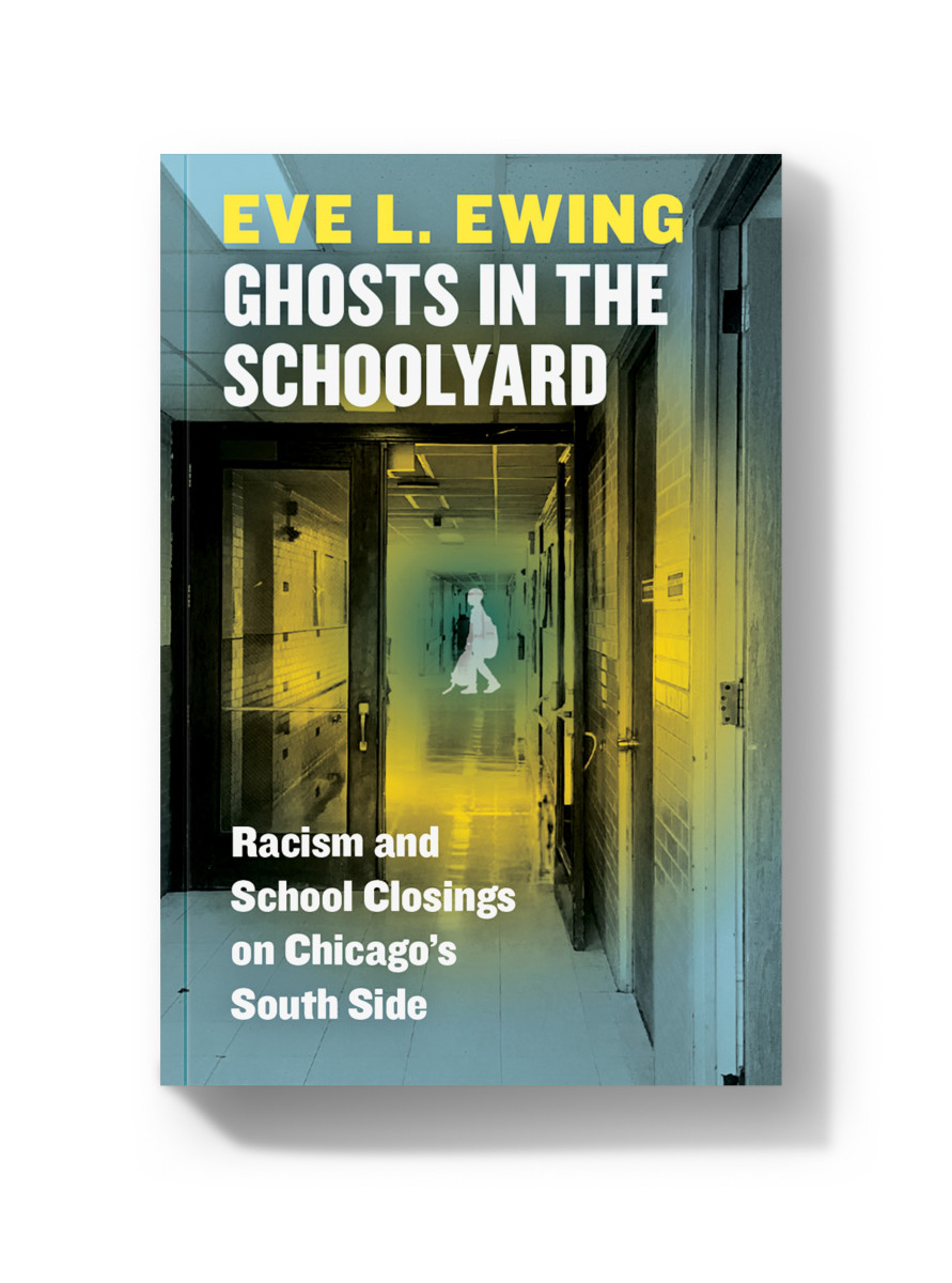 Ghosts in the Schoolyard: Racism and School Closings on Chicago's South Side.
