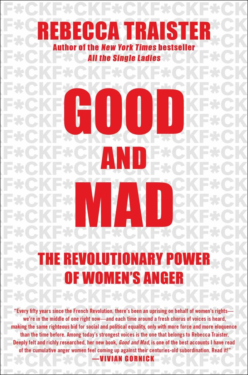Good and Mad: The Revolutionary Power of Women's Anger.