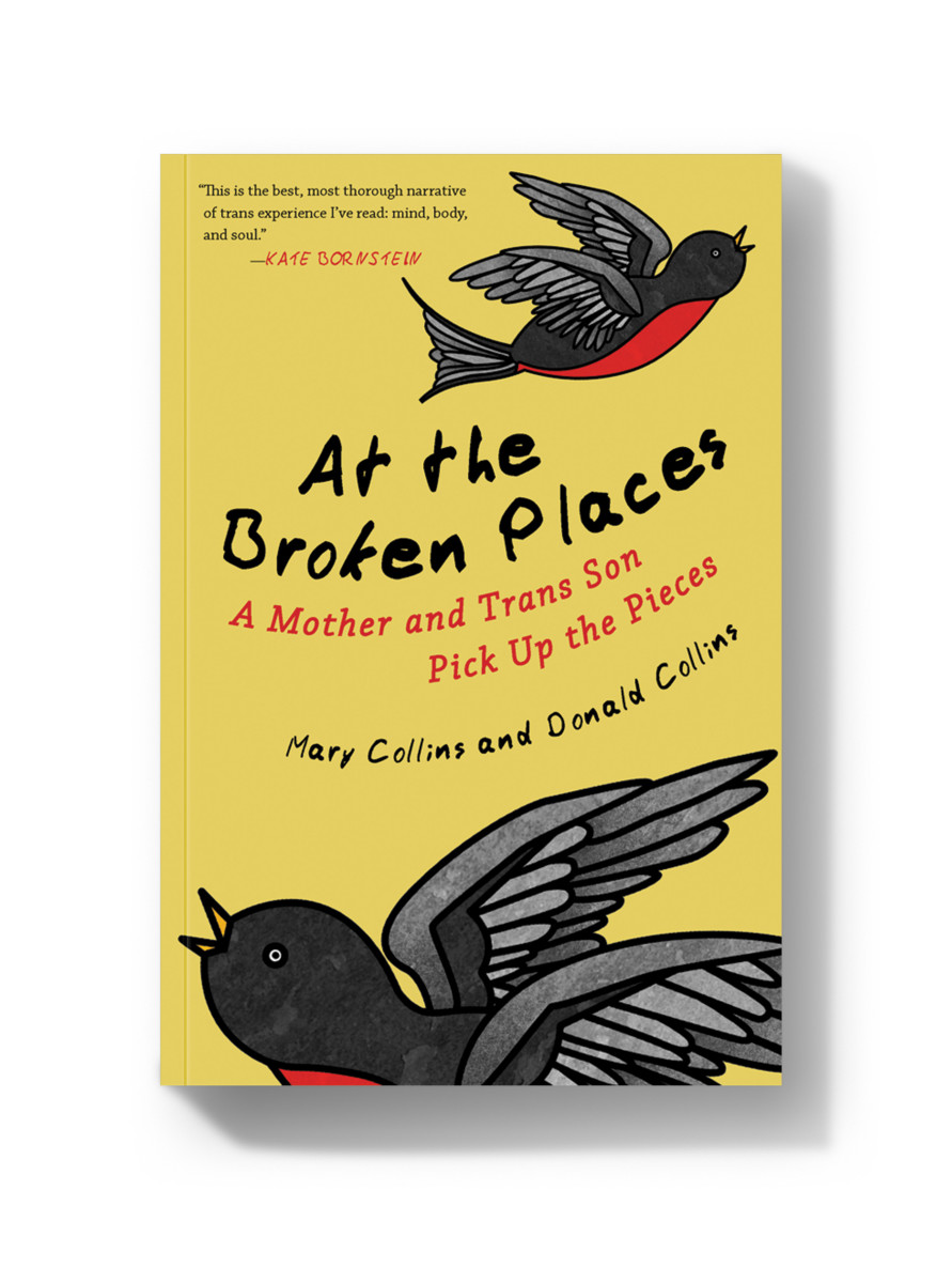 At the Broken Places: A Mother and Trans Son Pick Up the Pieces.