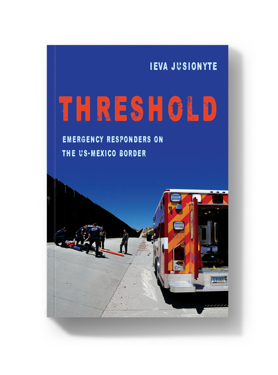 Threshold: Emergency Responders on the U.S.-Mexico Border.