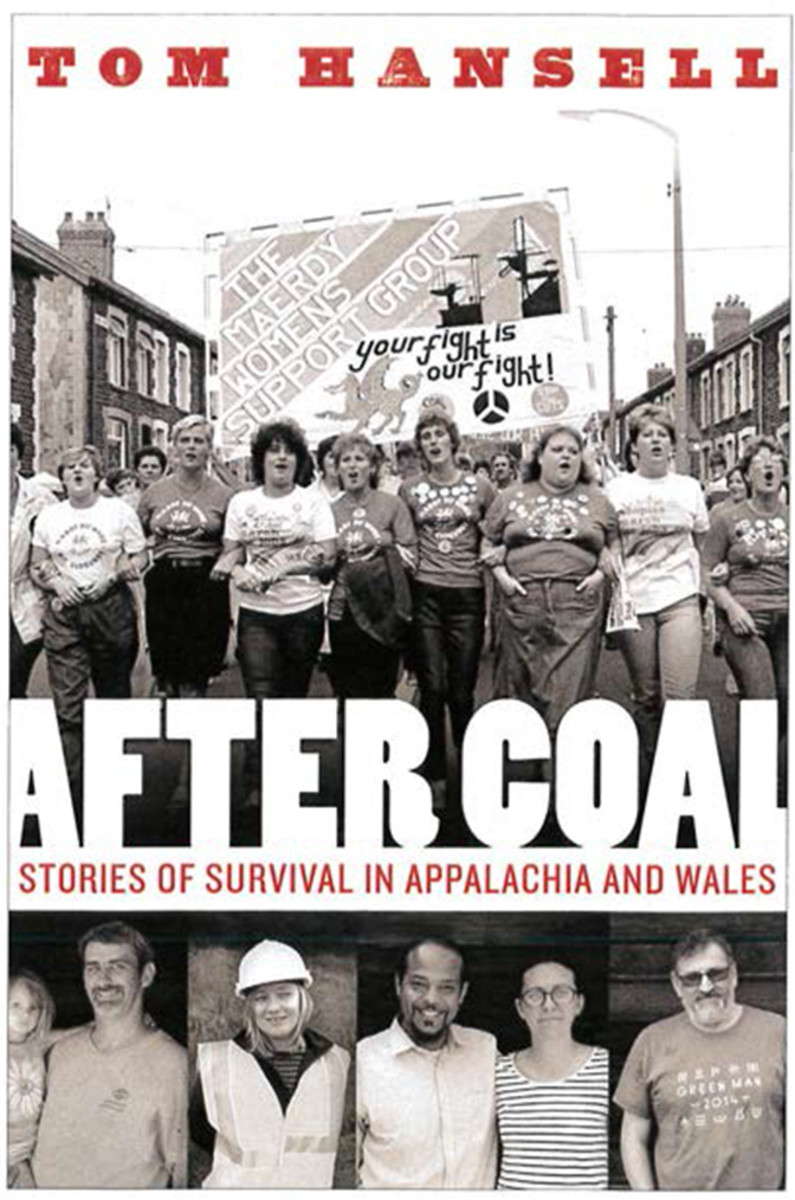 After Coal: Stories of Survival in Appalachia and Wales.