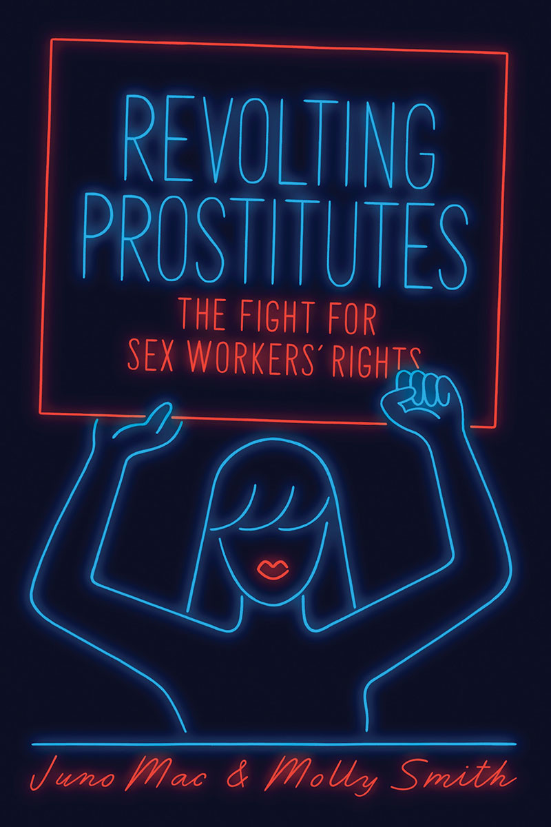 Revolting Prostitutes: The Fight for Sex Workers' Rights.