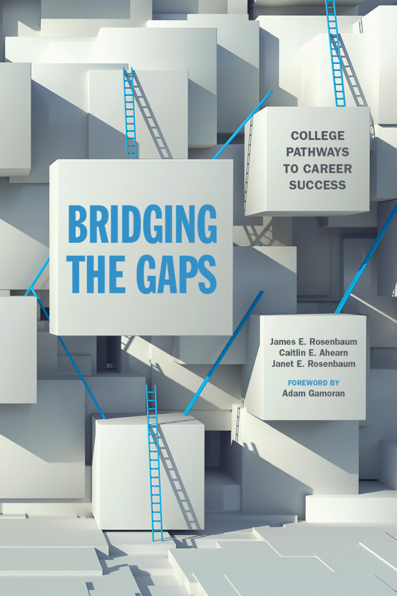 Bridging the Gaps: College Pathways to Career Success.