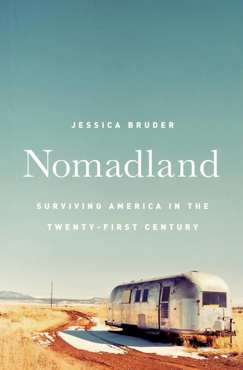 Nomadland: Surviving America in the Twenty-First Century.