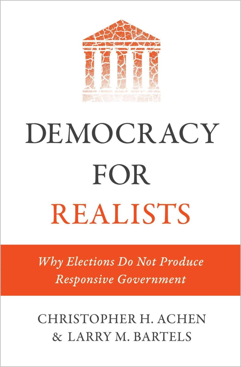 Democracy for Realists: Why Elections Do Not Produce Responsive Government.
