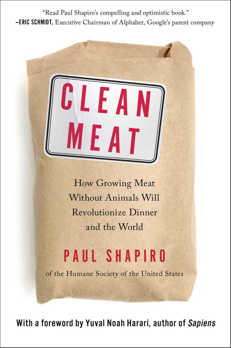 Clean Meat: How Growing Meat Without Animals Will Revolutionize Dinner and the World.