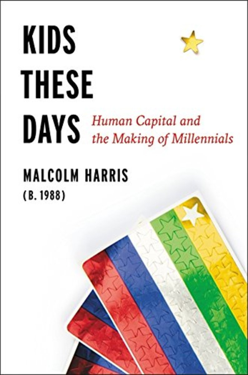 Kids These Days: Human Capital and the Making of Millennials.