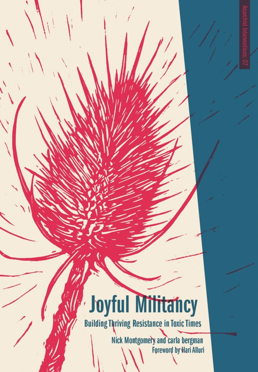 Joyful Militancy: Building Thriving Resistance in Toxic Times.
