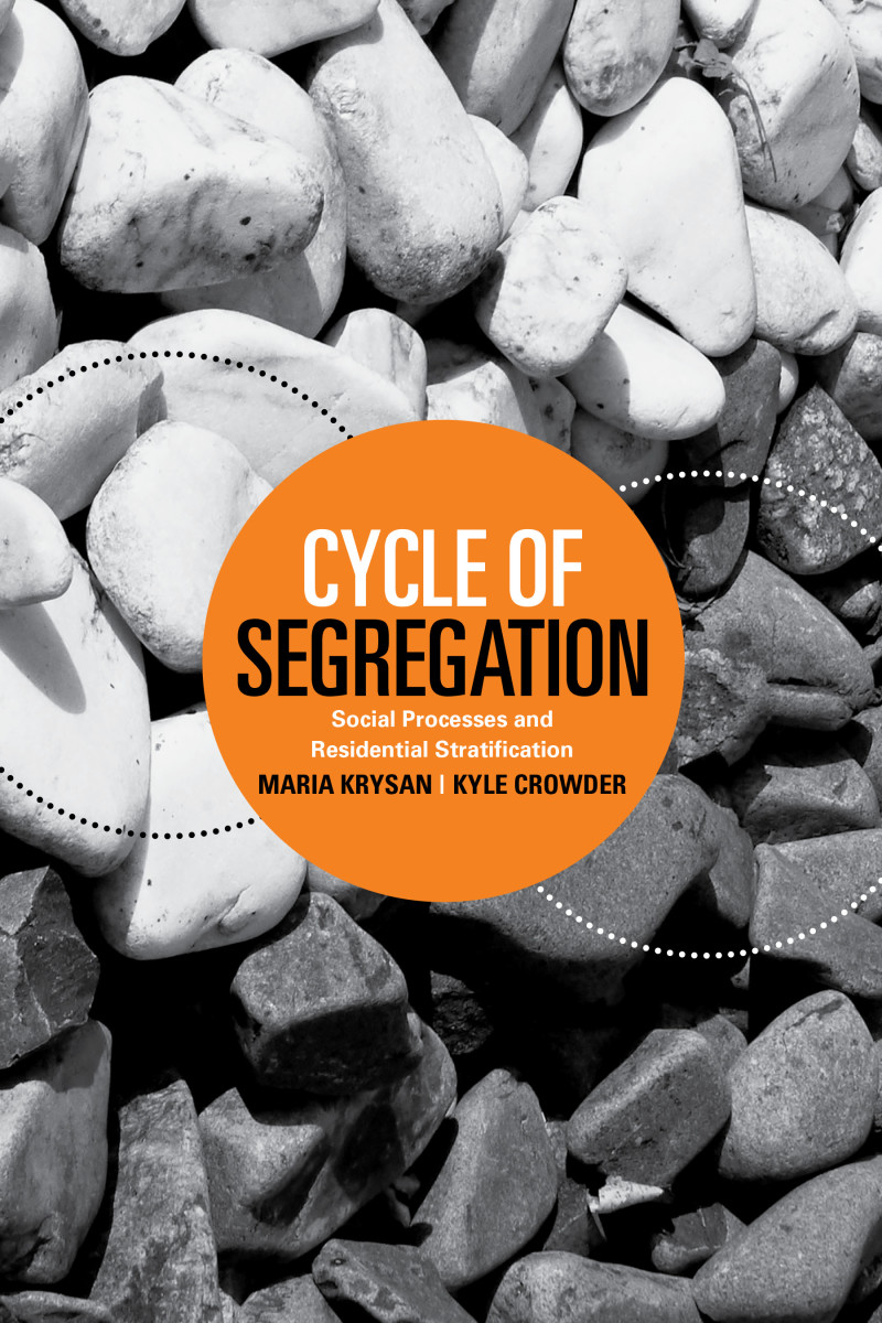 Cycle of Segregation: Social Processes and Residential Stratification.