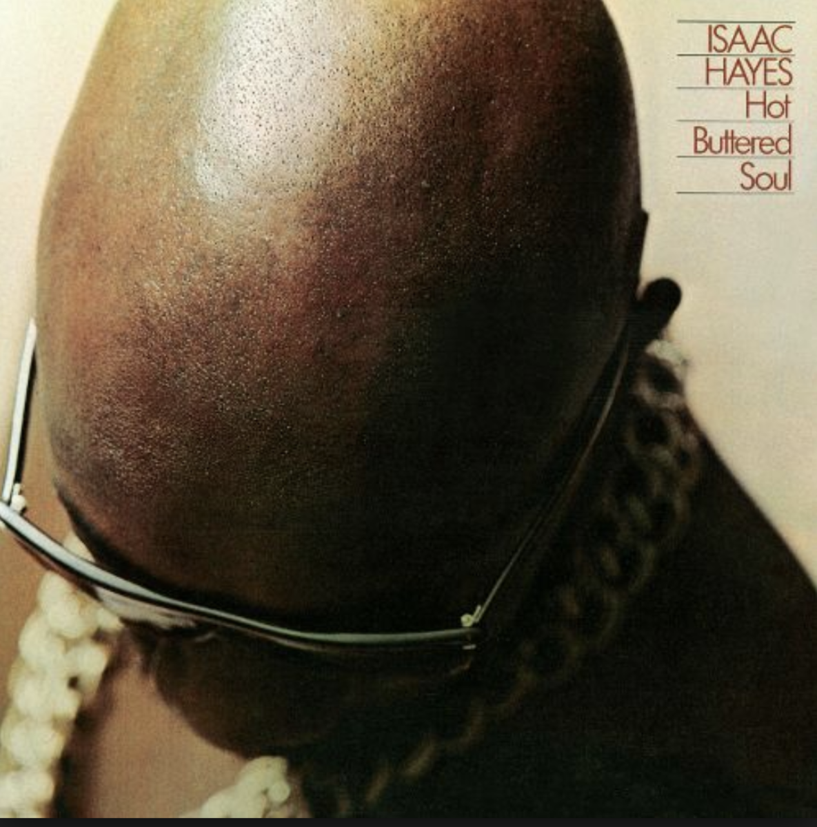 Isaac Hayes' Hot Buttered Soul.