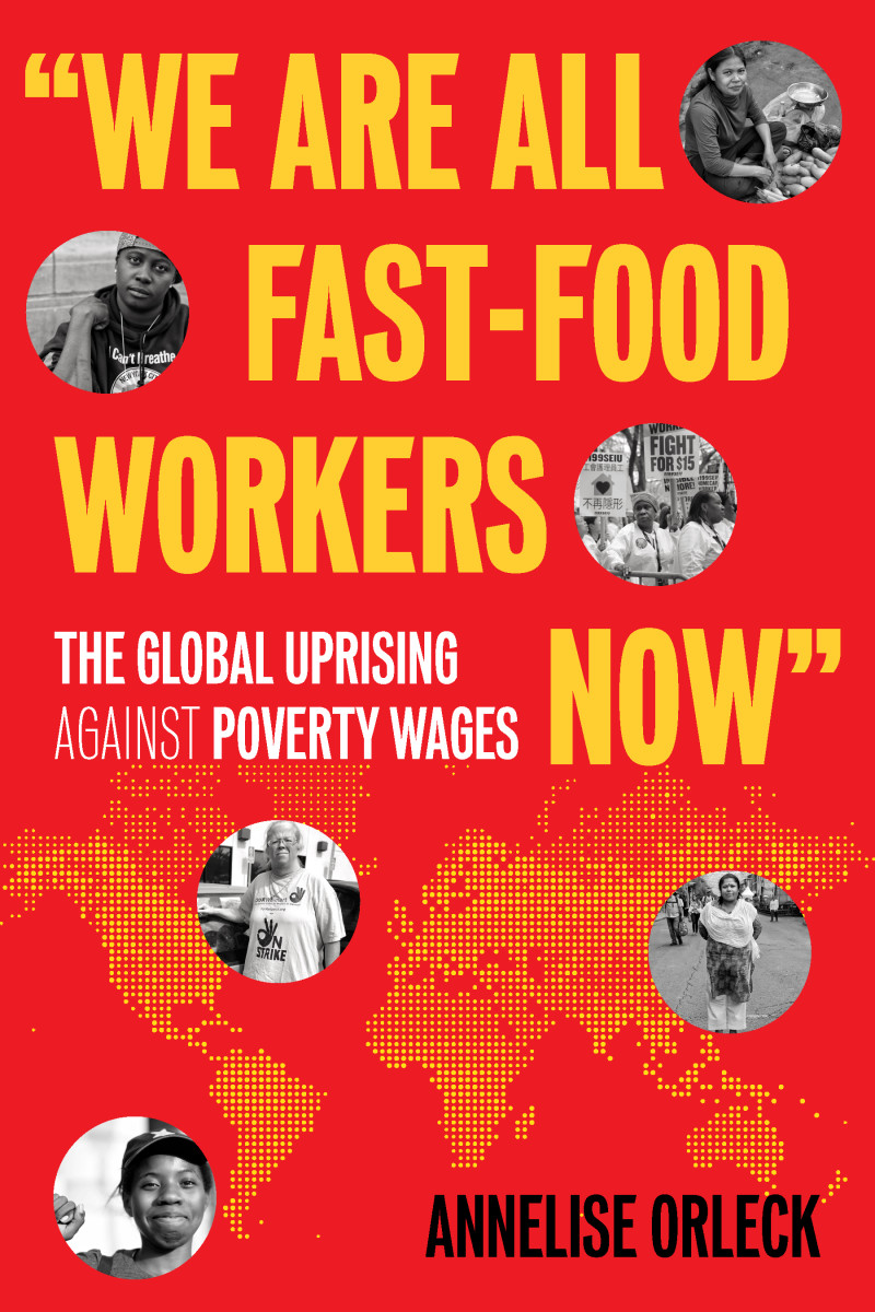 """We Are All Fast-Food Workers Now"": The Global Uprising Against Poverty Wages."