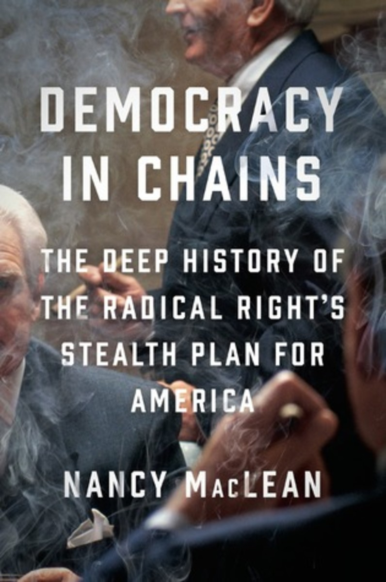 Democracy in Chains: The Deep History of the Radical Right's Stealth Plan for America.