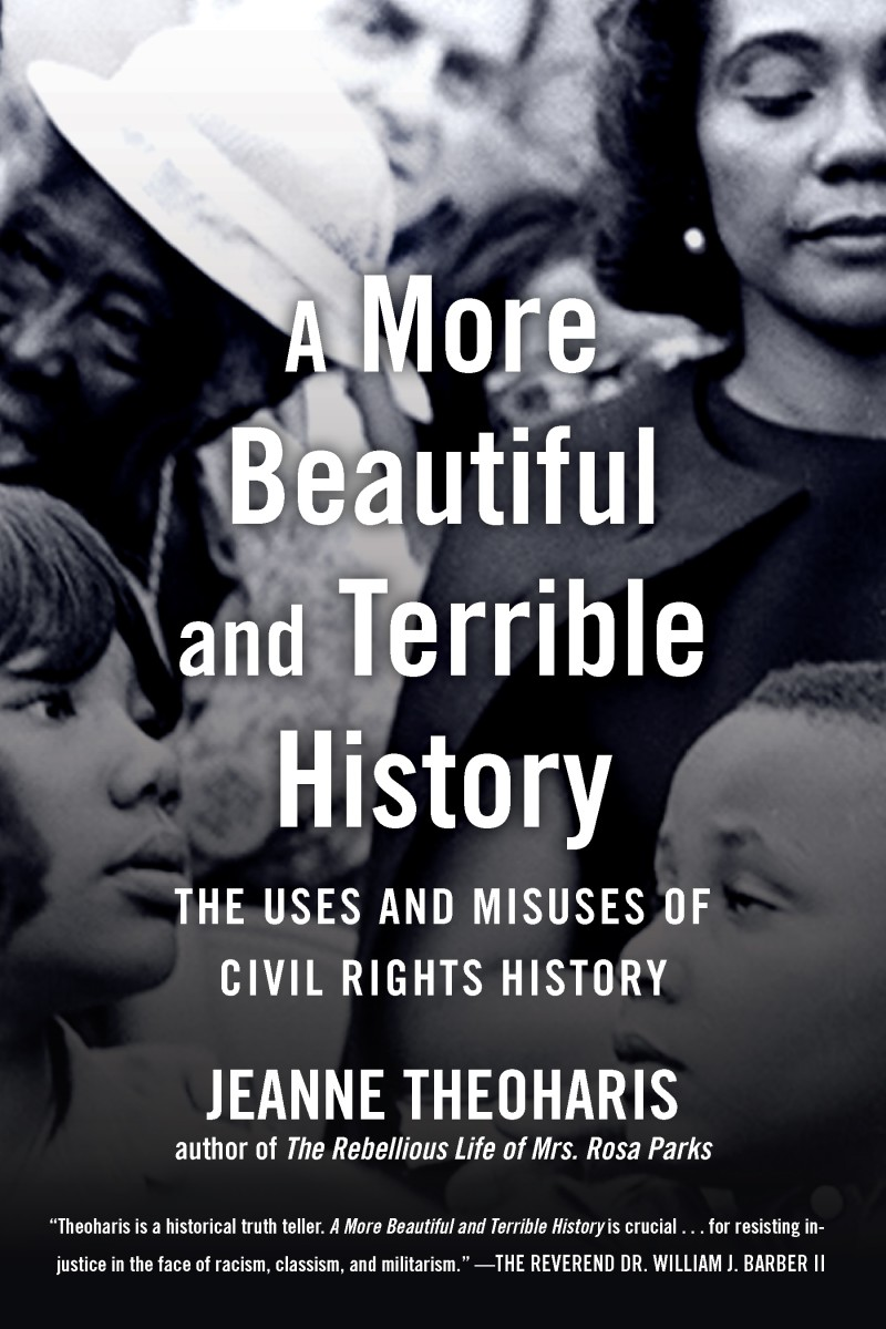 A More Beautiful and Terrible History: The Uses and Misuses of Civil Rights History.