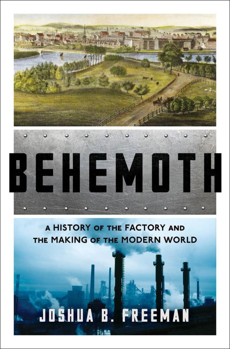 Behemoth: A History of the Factory and the Making of the Modern World.
