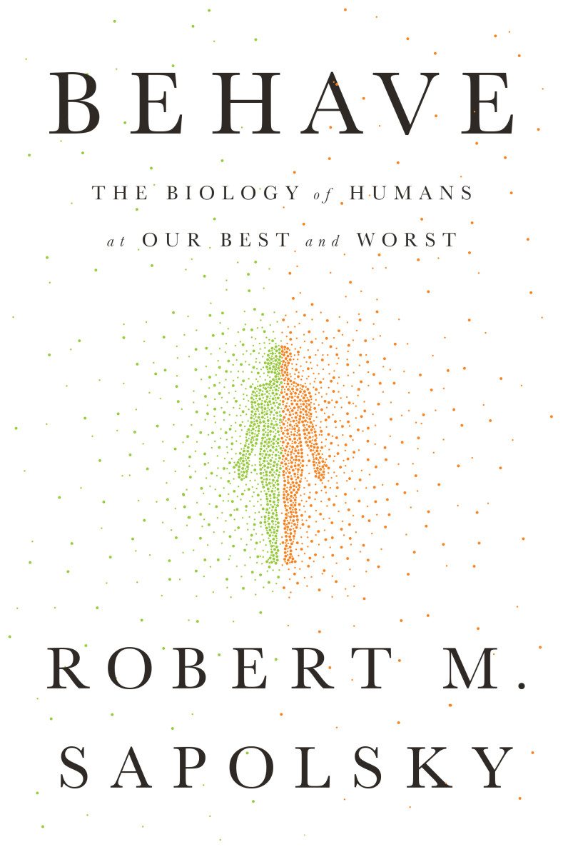 Behave: The Biology of Humans at Our Best and Worst.