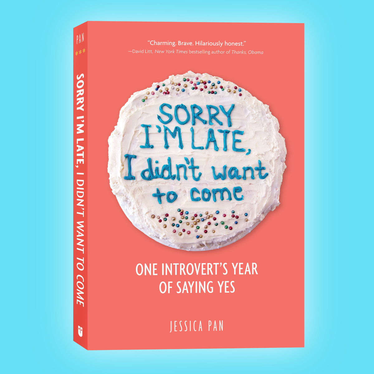 Sorry I'm Late, I Didn't Want to Come: One Introvert's Year of Saying Yes.